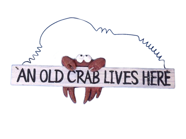 Wooden An Old Crab Lives Here Sign 12