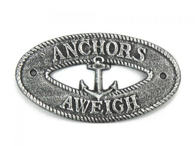 Antique Silver Cast Iron Anchors Aweigh with Anchor Sign 8