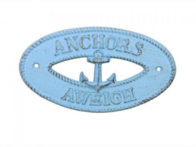 Rustic Light Blue Cast Iron Anchors Aweigh with Anchor Sign 8