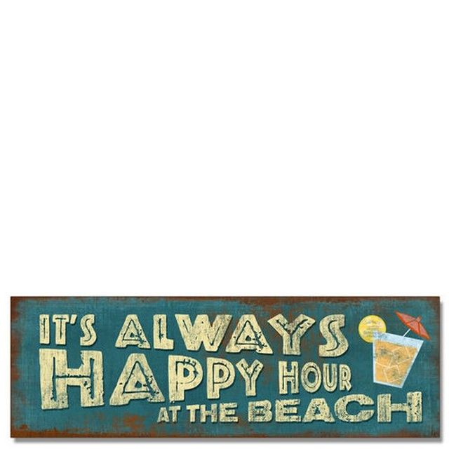 Wooden Rustic Its Always Happy Hour at the Beach Sign 16