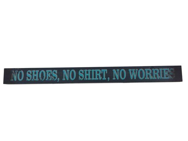 Wooden No Shoes  No Shirt No Worries Beach Sign 18