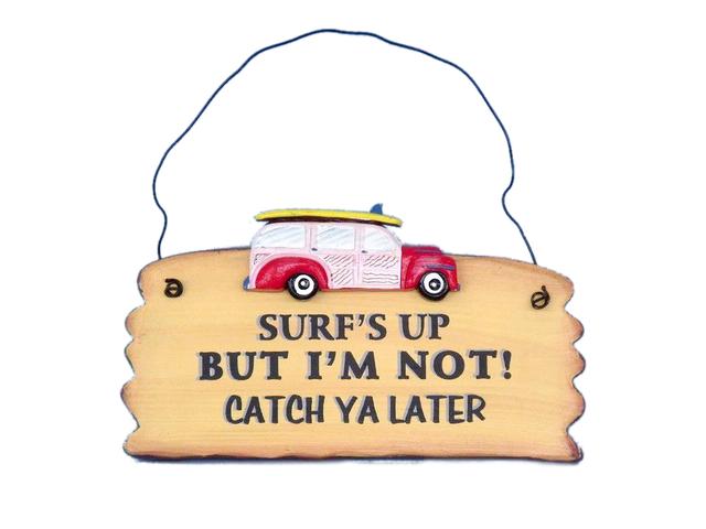 Wooden Surfs Up Im Not Beach Sign 8