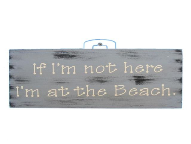 Wooden Rustic Im at the Beach Sign 12