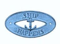 Dark Blue Whitewashed Cast Iron Ship Happens with Anchor Sign 8