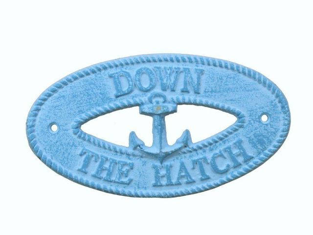 Light Blue Whitewashed Cast Iron Down the Hatch with Anchor Sign 8