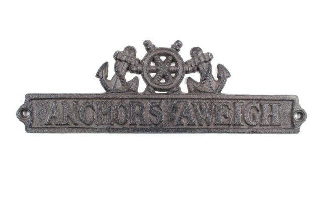 Cast Iron Anchors Aweigh Sign with Ship Wheel and Anchors 9