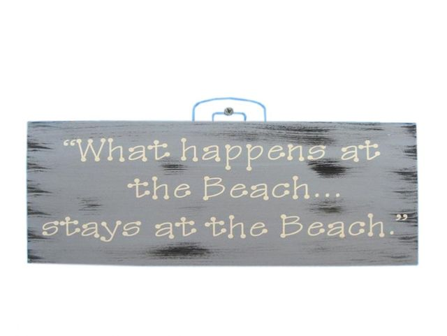 Wooden Rustic What Happens at the Beach Stays at the Beach Sign 12