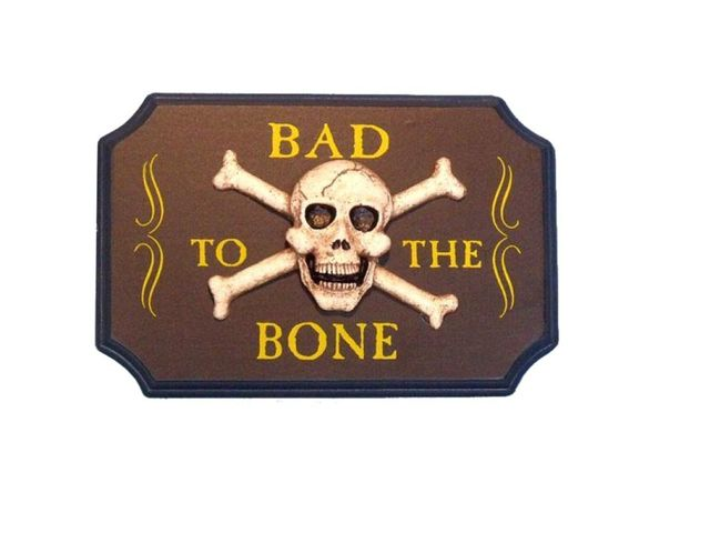 Wooden Bad To The Bone Pirate Sign 9