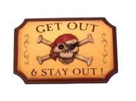 Wooden Get Out And Stay Out Pirate Sign 9