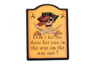 Wooden Dont Let The Door Hit You Pirate Sign 9