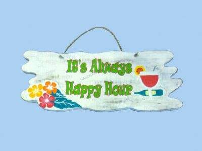 Wooden Its Always Happy Hour Wall Plaque 16