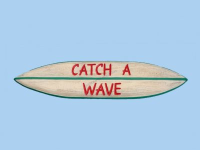 Wooden Surf Board Catch a Wave Sign 32