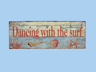 Wooden Dancing With The Surf Beach Sign 19