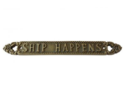 Solid Brass Ship Happens Sign 13