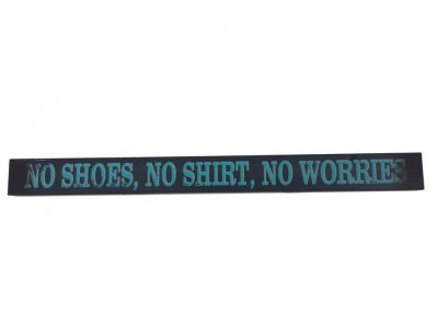 Wooden No Shoes  No Shirt No Worries Beach Sign 18