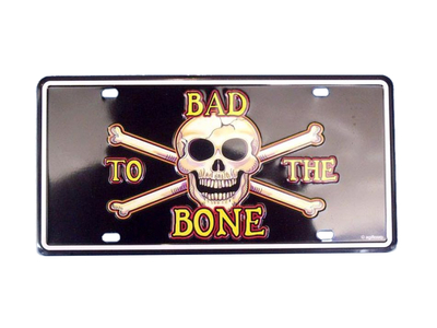 Bad To The Bone License Plate 9