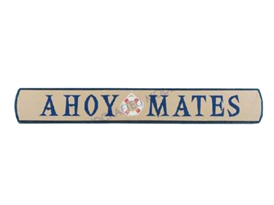 Wooden Ahoy Mates Nautical Plaque 18""