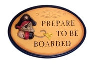 Wooden Prepare To Be Boarded Pirate Sign 10